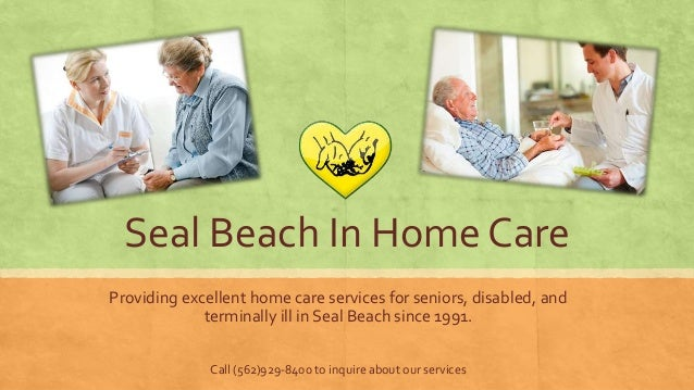 Seal Beach In Home Care Providing excellent home care services for seniors, disabled, and terminally ill in Seal Beach sin...
