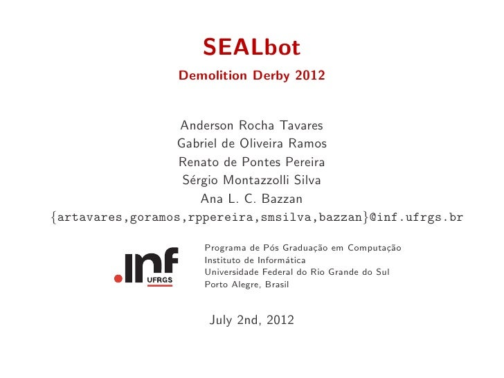 SEALbot                 Demolition Derby 2012                  Anderson Rocha Tavares                 Gabriel de Oliveira ...