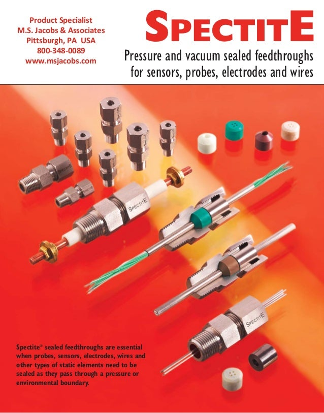 Spectite® sealed feedthroughs are essential when probes, sensors, electrodes, wires and other types of static elements nee...