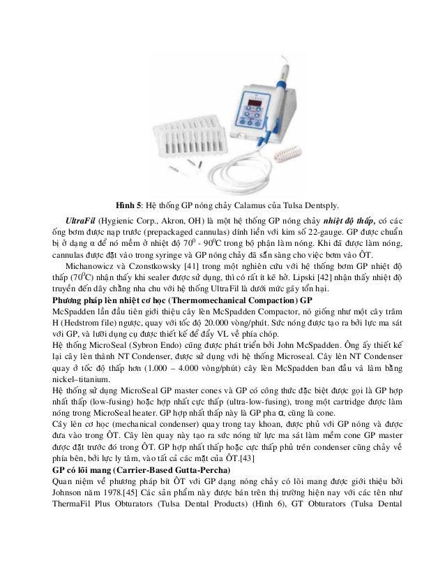 Hình 5: Heä thoáng GP noùng chaûy Calamus cuûa Tulsa Dentsply. UltraFil (Hygienic Corp., Akron, OH) laø moät heä thoáng GP...