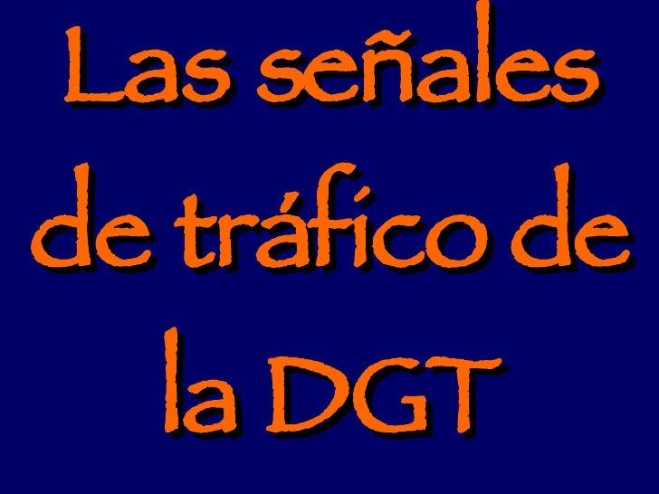 Las señales de tráfico de la DGT