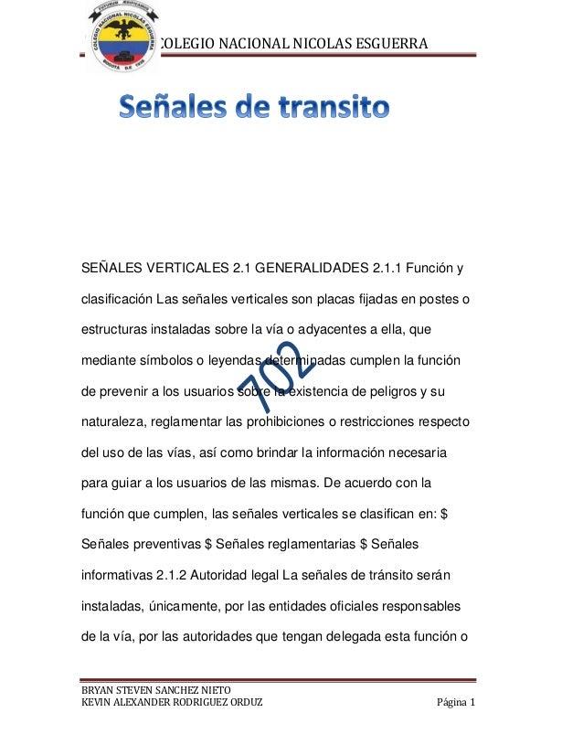 COLEGIO NACIONAL NICOLAS ESGUERRA BRYAN STEVEN SANCHEZ NIETO KEVIN ALEXANDER RODRIGUEZ ORDUZ Página 1 SEÑALES VERTICALES 2...