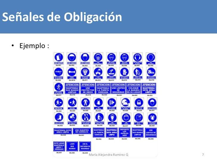 Señales de Obligación • Ejemplo :               María Alejandra Ramírez Q   7