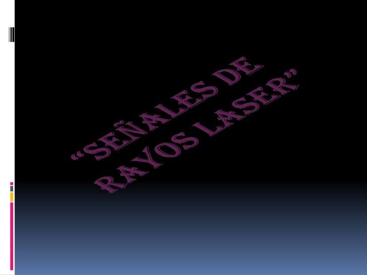  Las ondas láser son unidireccionales, es  decir, que tienen o van en una sola dirección.  Se pueden utilizar para comuni...