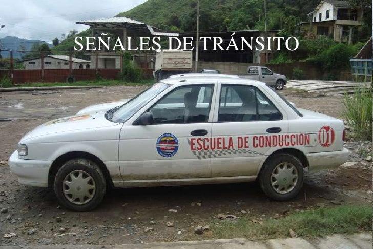 SEÑALES DE TRÁNSITO<br />