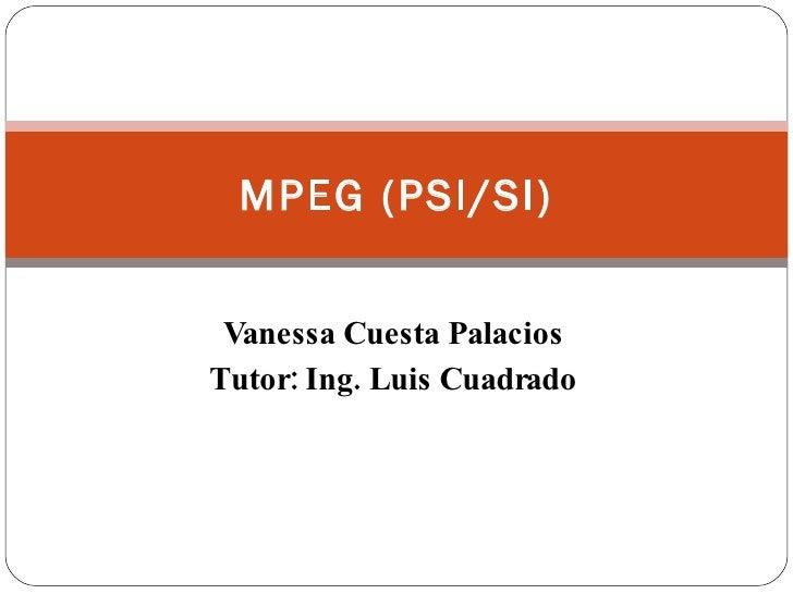 Vanessa Cuesta Palacios Tutor: Ing. Luis Cuadrado MPEG (PSI/SI)