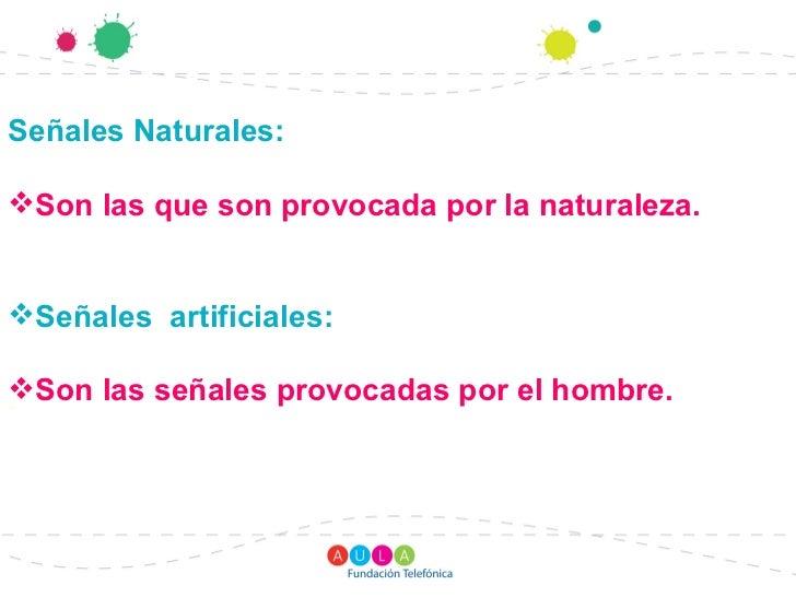 Senales Naturales Y Artificiales