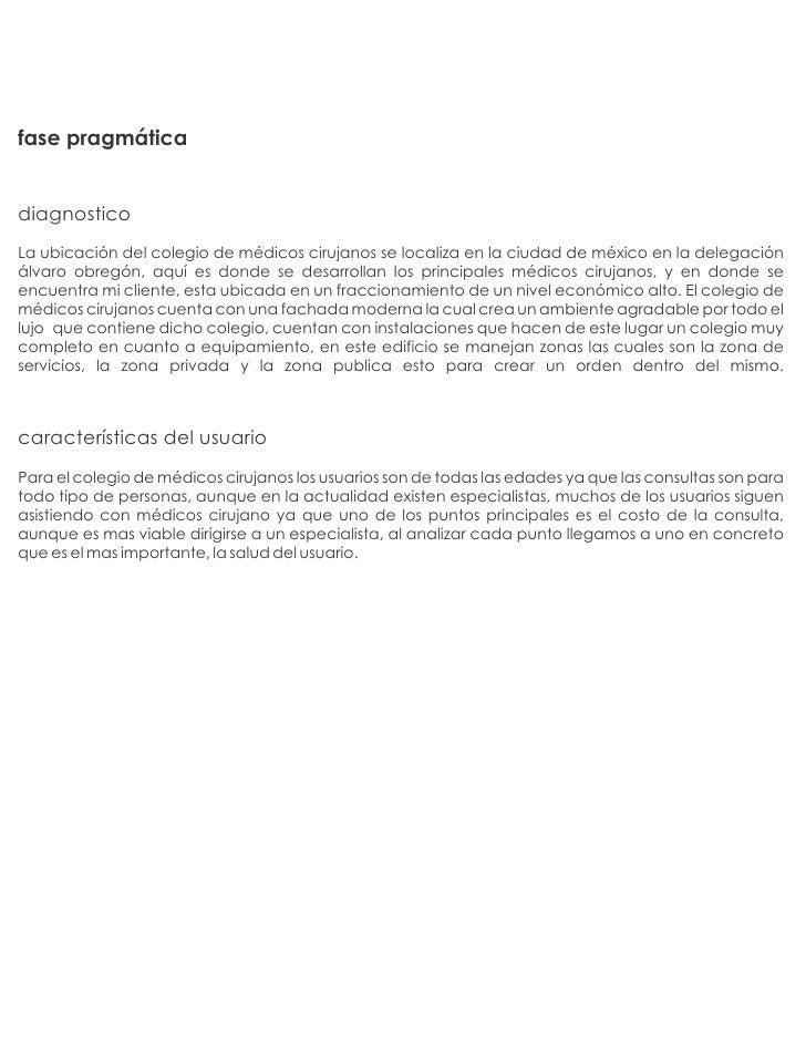 fase pragmáticadiagnosticoLa ubicación del colegio de médicos cirujanos se localiza en la ciudad de méxico en la delegació...