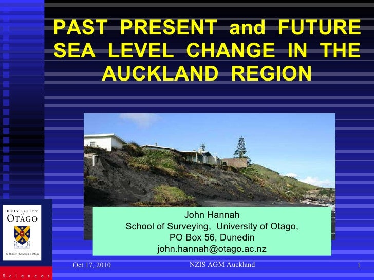 PAST  PRESENT  and  FUTURE SEA  LEVEL  CHANGE  IN  THE AUCKLAND  REGION Oct 17, 2010 NZIS AGM Auckland John Hannah School ...
