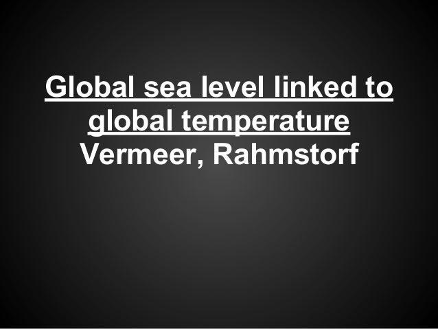 Global sea level linked toglobal temperatureVermeer, Rahmstorf