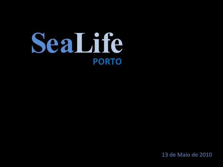 Sea Life 13 de Maio de 2010 PORTO