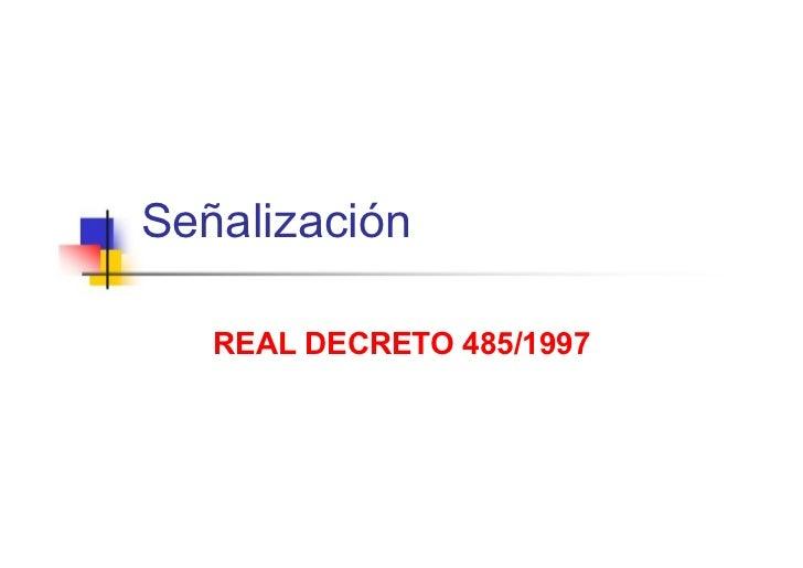 Señalización  REAL   DECRETO   485/1997