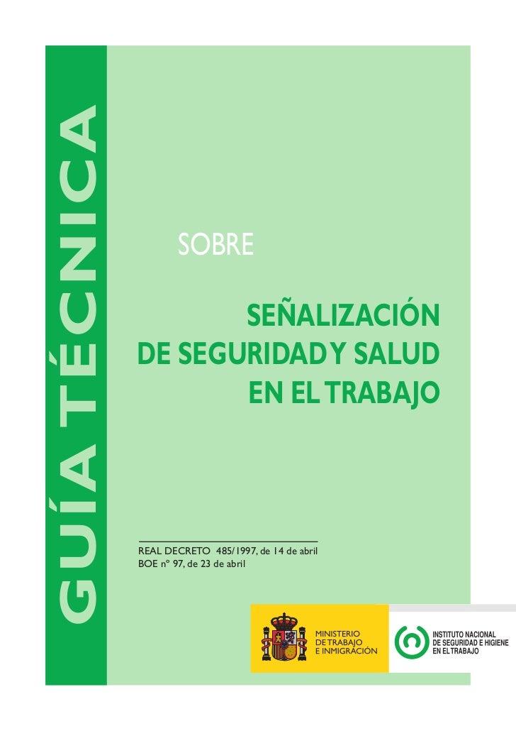 GUÍA TÉCNICA                       SOBRE                      SEÑALIZACIÓN               DE SEGURIDADY SALUD              ...