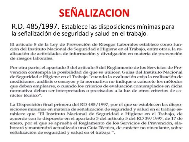 SEÑALIZACION R.D. 485/1997. Establece las disposiciones mínimas para la señalización de seguridad y salud en el trabajo.
