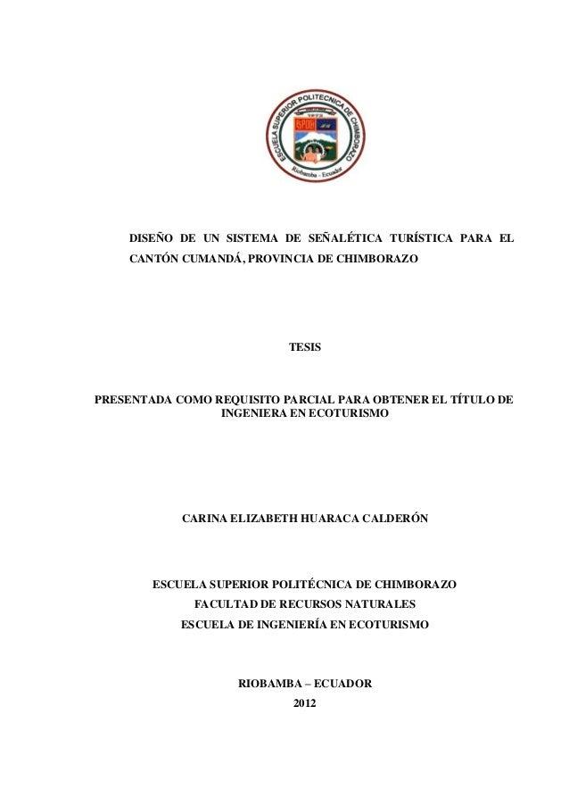 1 DISEÑO DE UN SISTEMA DE SEÑALÉTICA TURÍSTICA PARA EL CANTÓN CUMANDÁ, PROVINCIA DE CHIMBORAZO TESIS PRESENTADA COMO REQUI...