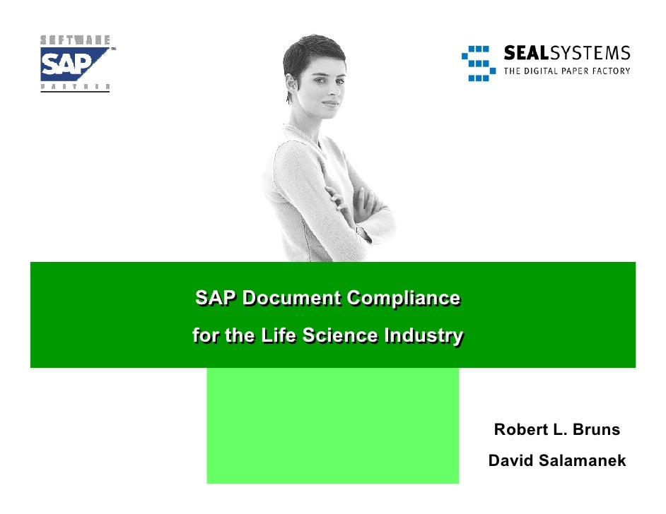 SAP Document Compliance for the Life Science Industry                                    Robert L. Bruns                  ...