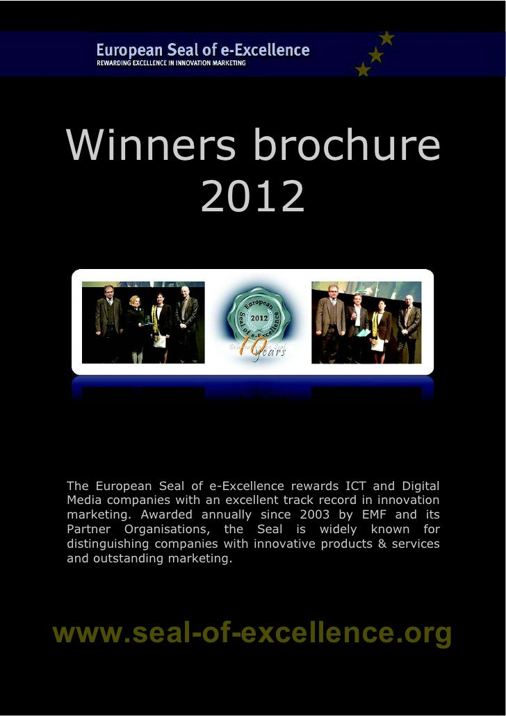 Winners brochure     2012The European Seal of e-Excellence rewards ICT and DigitalMedia companies with an excellent track ...
