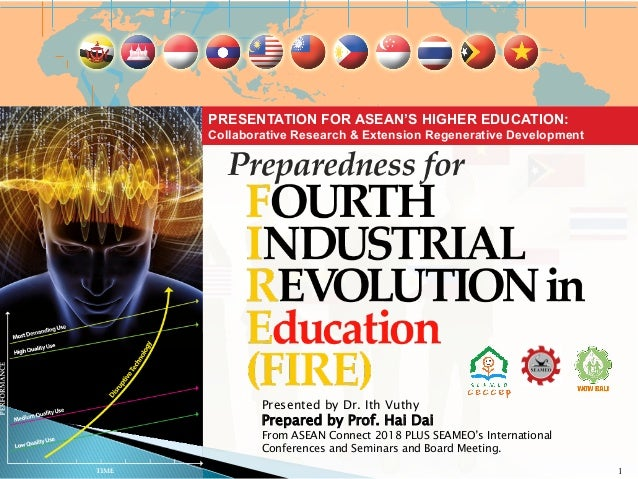 1 Presented by Dr. Ith Vuthy Prepared by Prof. Hai Dai From ASEAN Connect 2018 PLUS SEAMEO's International Conferences a...