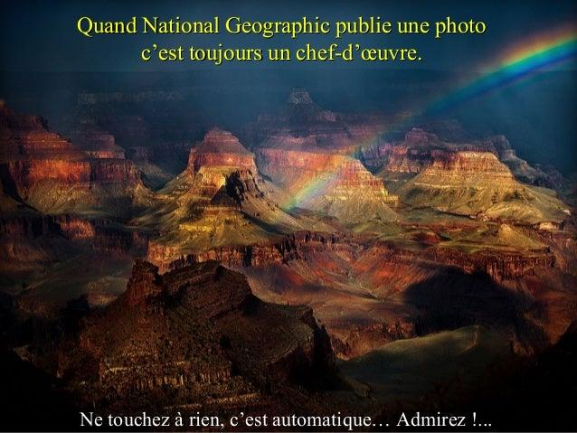Quand National Geographic publie une photoQuand National Geographic publie une photo c'est toujours un chef-d'œuvre.c'est ...