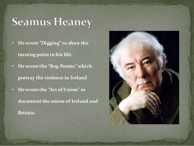 seamus heaney s poetry depicting personal relationship Heaney's poetry has a traditional dimension, meaning the tribal strong link with, for instance, james joyce, and other irish figures, also his interest in the cultural field, place names, his treatment of nature, his use of a persona is a traditional trend, and his frequent allusions to other poets which reflects his awareness of being part of .