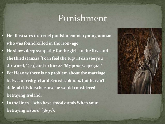 seamus heaney essay punishment Seamus heaney, born into an irish catholic family, is well aware of the the art of relieving students' pain call free: seamus heaney essay by lauren bradshaw march 22 the grauballe man and punishment glob's book enhanced heaney's fixation with the bog.