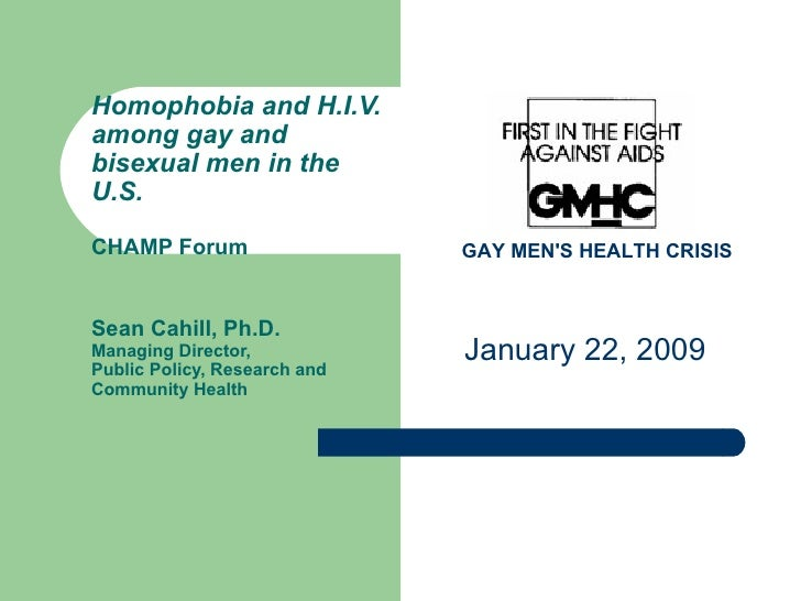 Homophobia and H.I.V. among gay and bisexual men in the U.S.  CHAMP Forum Sean Cahill, Ph.D. Managing Director, Public Pol...