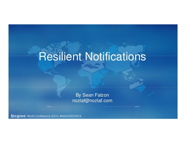 Resilient Notifications By Sean Falzon nozlaf@nozlaf.com