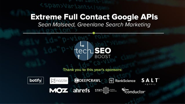 Sean Malseed | @seanmalseed | #TechSEOBoost EXTREME FULL-CONTACT GOOGLE APIS – How Absentmindedly Watching Network Request...