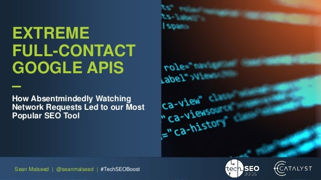 TechSEO Boost 2018: Extreme Full Contact Google APIs