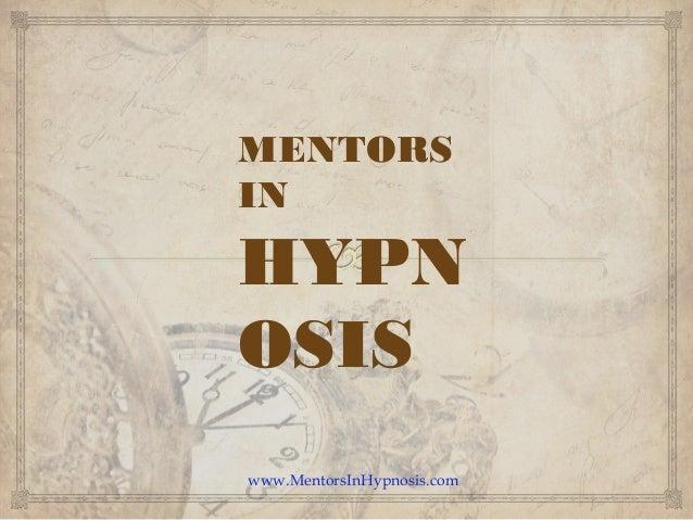 www.MentorsInHypnosis.com MENTORS IN HYPN OSIS