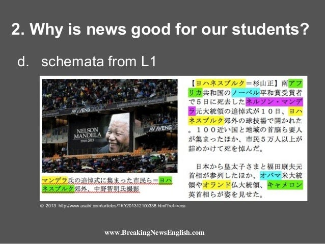 2. Why is news good for our students? d. schemata from L1  © 2013 http://www.asahi.com/articles/TKY201312100338.html?ref=r...