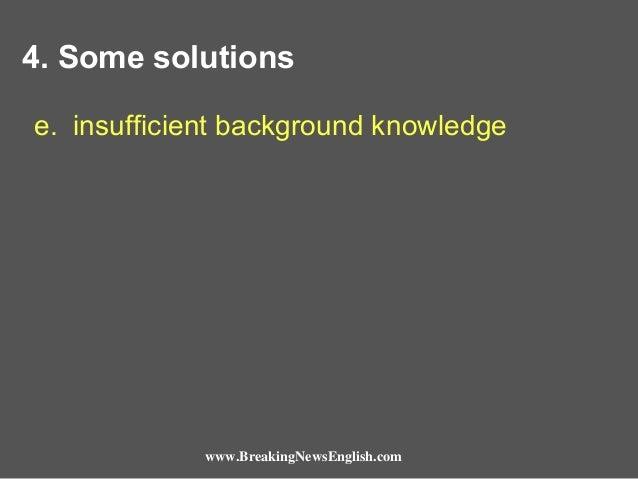 4. Some solutions e. insufficient background knowledge  www.BreakingNewsEnglish.com