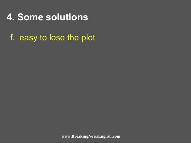 4. Some solutions f. easy to lose the plot  www.BreakingNewsEnglish.com