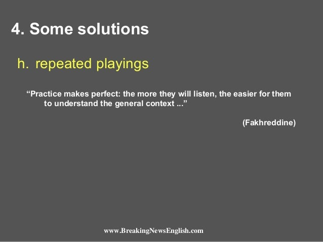 """4. Some solutions h. repeated playings """"Practice makes perfect: the more they will listen, the easier for them to understa..."""