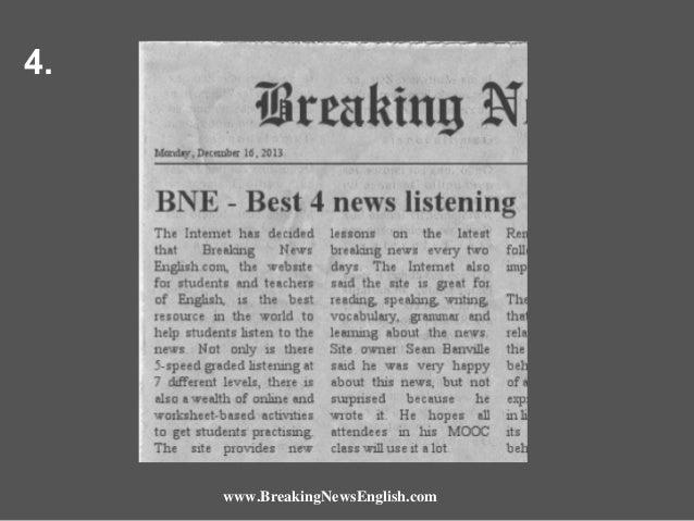 4.  www.BreakingNewsEnglish.com
