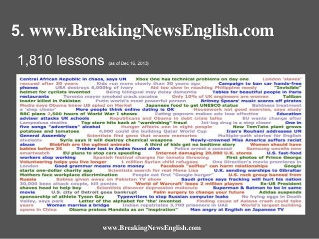 5. www.BreakingNewsEnglish.com 1,810 lessons  (as of Dec 16, 2013)  www.BreakingNewsEnglish.com