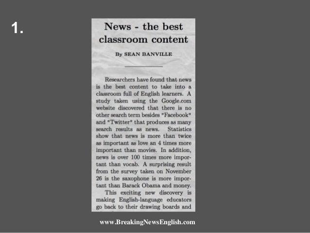 1.  www.BreakingNewsEnglish.com