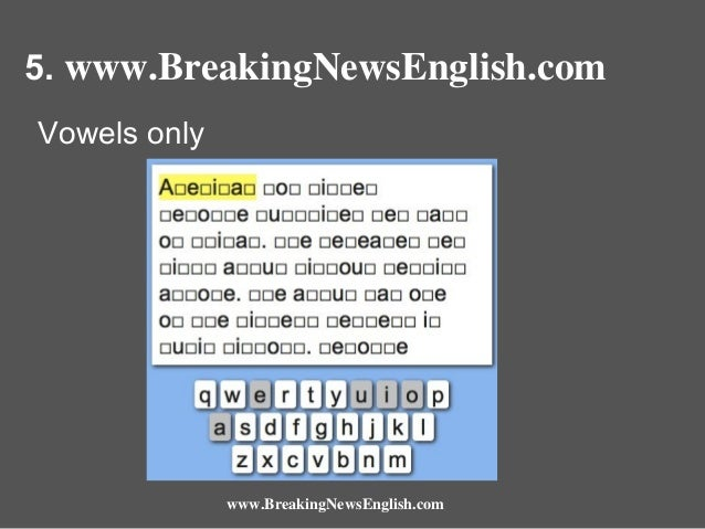 5. www.BreakingNewsEnglish.com Vowels only  www.BreakingNewsEnglish.com
