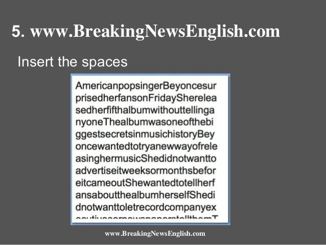 5. www.BreakingNewsEnglish.com Insert the spaces  www.BreakingNewsEnglish.com