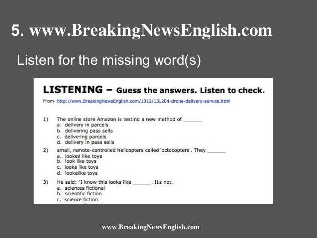 5. www.BreakingNewsEnglish.com Listen for the missing word(s)  www.BreakingNewsEnglish.com