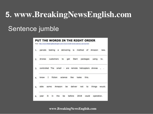 5. www.BreakingNewsEnglish.com Sentence jumble  www.BreakingNewsEnglish.com