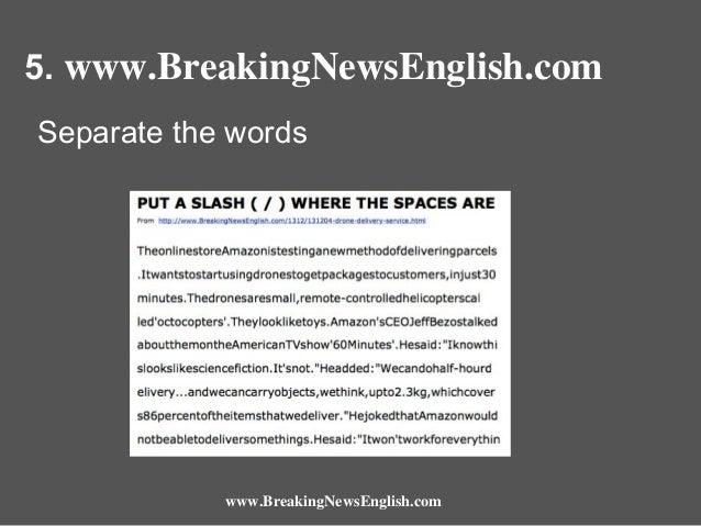 5. www.BreakingNewsEnglish.com Separate the words  www.BreakingNewsEnglish.com