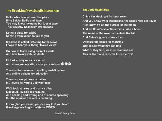 The BreakingNewsEnglish.com Rap  The Jade Rabbit Rap  Hello folks from all over the place Hi to Sylvia, Nellie and Jase Yo...