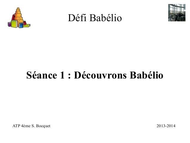 Défi Babélio Séance 1 : Découvrons Babélio ATP 4ème S. Bocquet 2013-2014