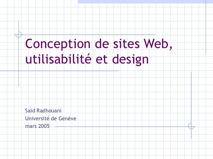 Conception de sites Web,  utilisabilité et design Saïd Radhouani Université de Genève mars 2005