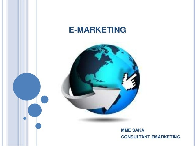 E-MARKETING MME SAKA CONSULTANT EMARKETING