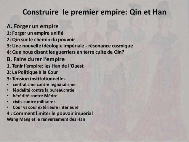 Construire le premier empire: Qin et Han A. Forger un empire 1: Forger un empire unifié 2: Qin sur le chemin du pouvoir 3:...