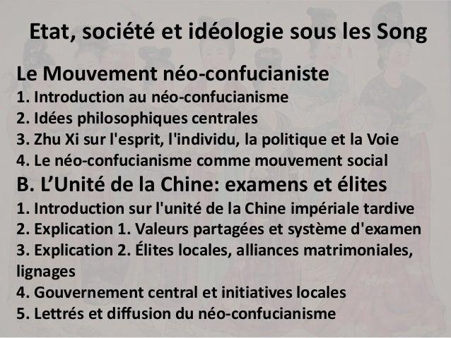 Etat, société et idéologie sous les Song Le Mouvement néo-confucianiste 1. Introduction au néo-confucianisme 2. Idées phil...