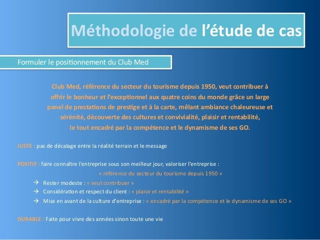 Méthodologie de l'étude de casFormuler le posiJonnement du Club Med                       Club Med, ...