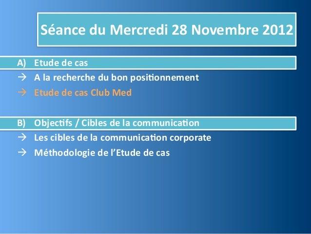 Séance du Mercredi 28 Novembre 2012A) Etude de cas A la recherche du bon posi,onnement Etude d...